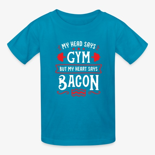 My Head Says Gym But My Heart Says Bacon - Kids' T-Shirt