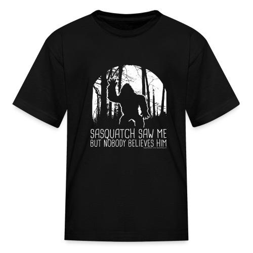 Sasquatch Saw Me But Nobody Believes Him - White - Kids' T-Shirt