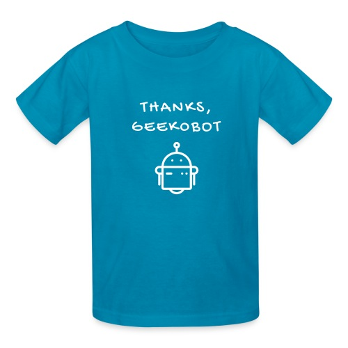Thanks, Geek0bot - Kids' T-Shirt