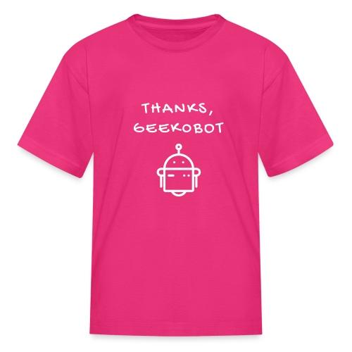 Thanks, Geek0bot - Kids' T-Shirt