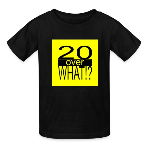 20 over WHAT!? logo (black/yellow) - Kids' T-Shirt