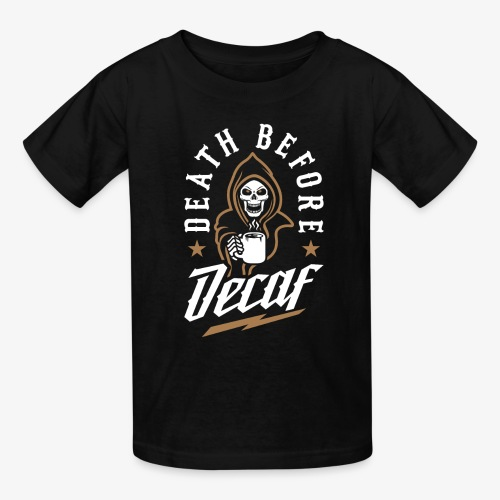 Death Before Decaf - Kids' T-Shirt