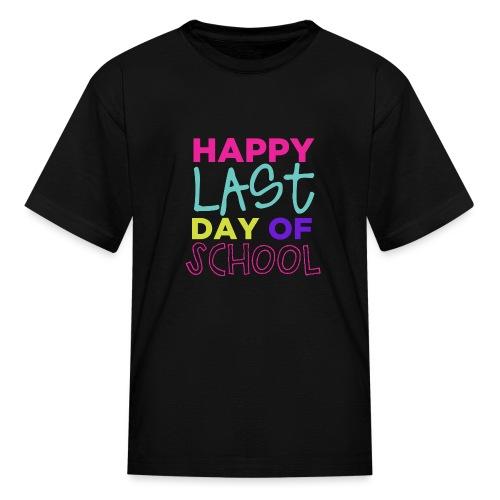 Happy Last Day of School Fun Teacher T-Shirts - Kids' T-Shirt