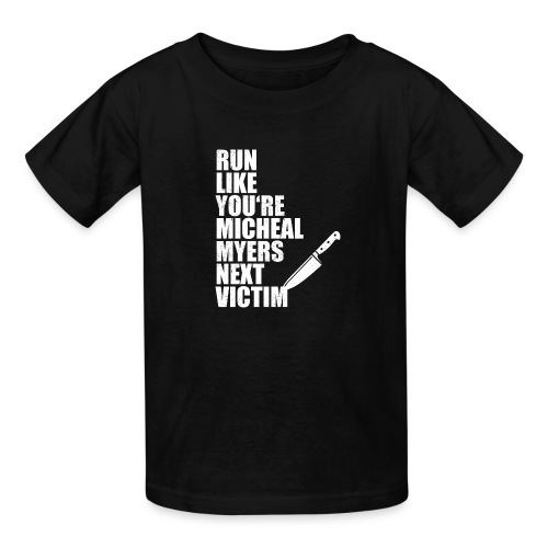 Run like you are Micheal Myers next victim - Kids' T-Shirt
