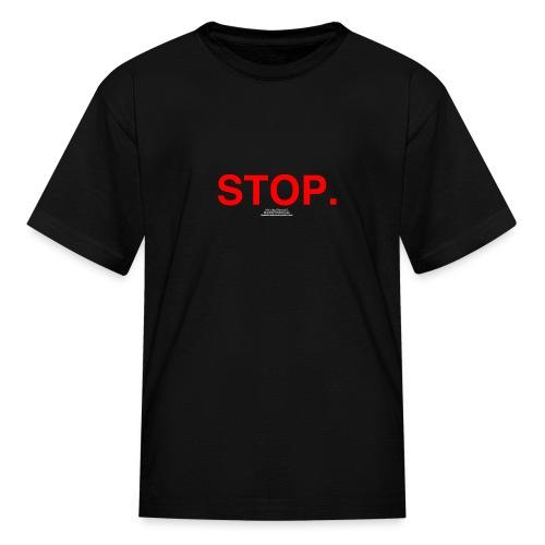 stop - Kids' T-Shirt
