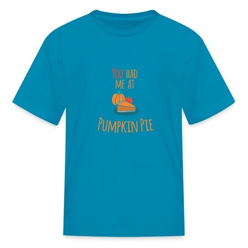 You had me at Pumpkin Pie - Happy Halloween - Kids' T-Shirt