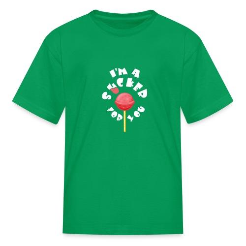 Im A Sucker For You - Kids' T-Shirt