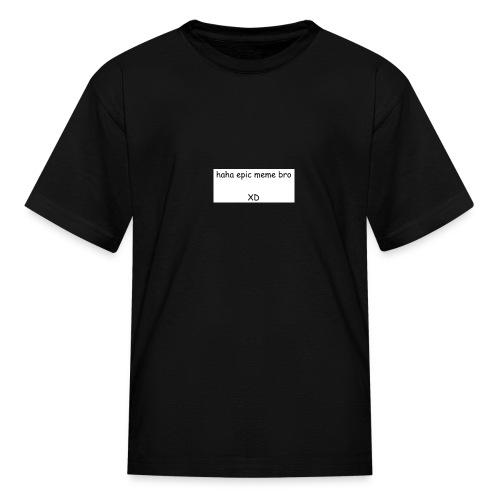 epic meme bro - Kids' T-Shirt