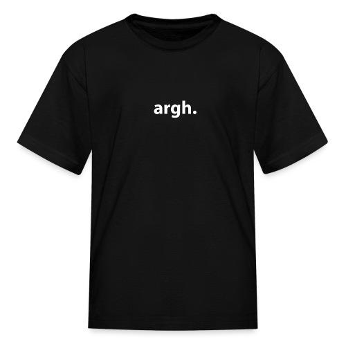 argh. - Kids' T-Shirt