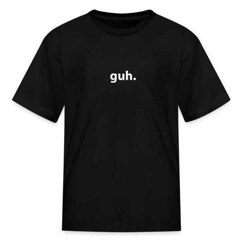 guh. - Kids' T-Shirt