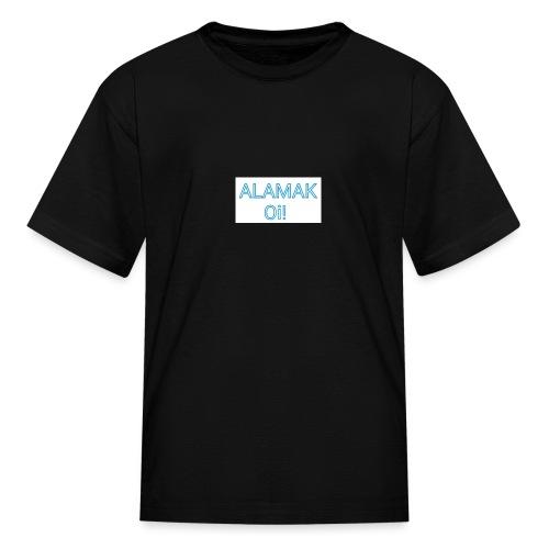 ALAMAK Oi! - Kids' T-Shirt