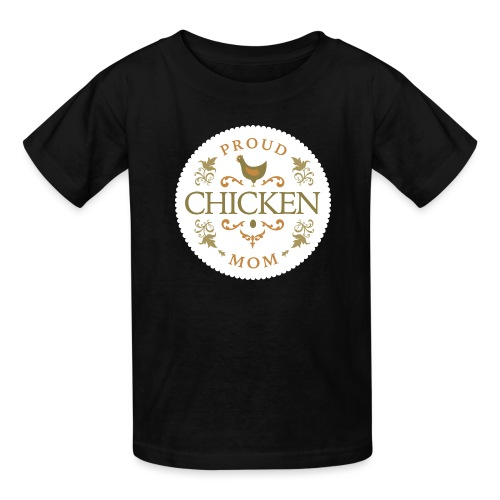 proud chicken mom - Kids' T-Shirt