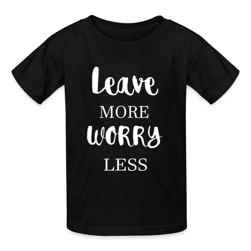 Leave more worry less - Kids' T-Shirt