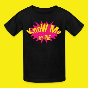 KnoW Me or PiE! - Kids' T-Shirt