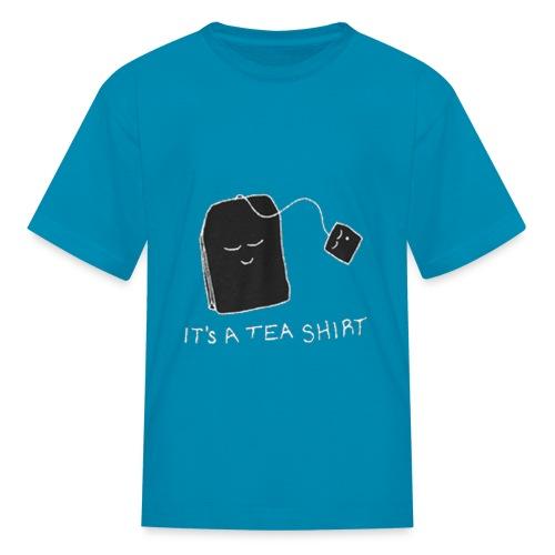 IT'S A TEA SHIRT - Funny Slogan T-Shirt - Kids' T-Shirt