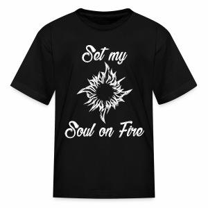 Set My Soul On Fire - Kids' T-Shirt