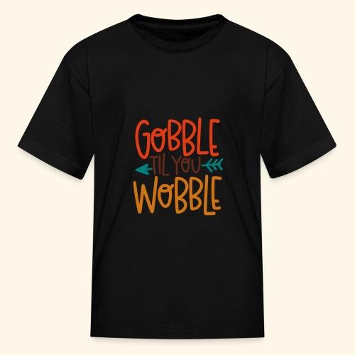 Gobble til Wobble - Kids' T-Shirt