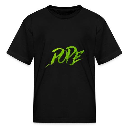 DOPE - Kids' T-Shirt