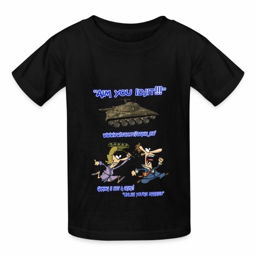 Aim You Idjit - Kids' T-Shirt