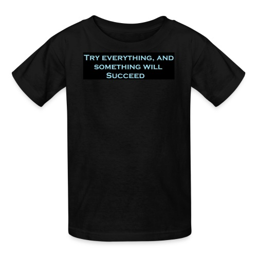Try Everything kids Shirts/Hoodies - Kids' T-Shirt