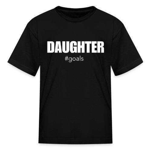 DAUGHTER #goals - Kids' T-Shirt