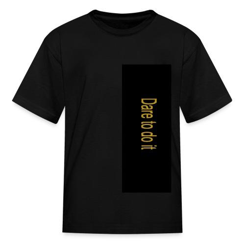 Dare to do it - Kids' T-Shirt