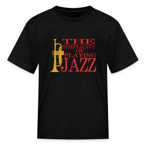 Trumpet T-Shirt - The Simplicity Of Playing Jazz - Kids' T-Shirt