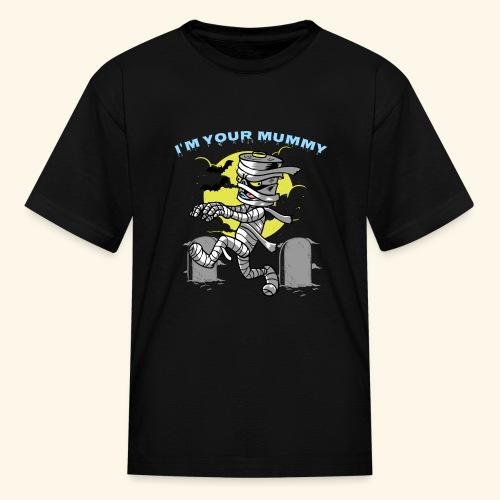 I am your Mummy - Kids' T-Shirt