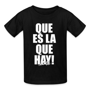 Que es la que hay! Ian Mikel Black T-shirt - Kids' T-Shirt