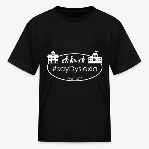 #SayDyslexia (White) - Kids' T-Shirt