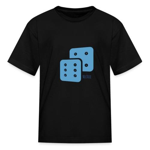 No Dice - Kids' T-Shirt
