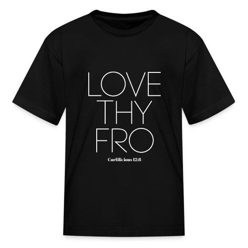 Love Thy Fro Shirt - Kids' T-Shirt