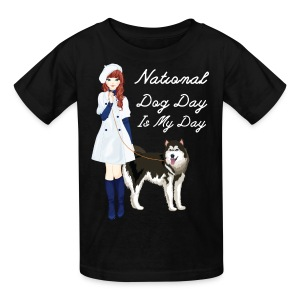 National Dog Day, National Dog Day Is My Day - Kids' T-Shirt