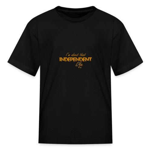 The Independent Life Gear - Kids' T-Shirt