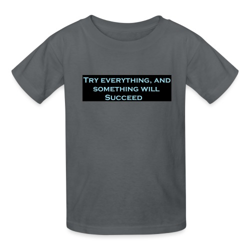 Try Everything kids Shirts/Hoodies - Kids' T-Shirt