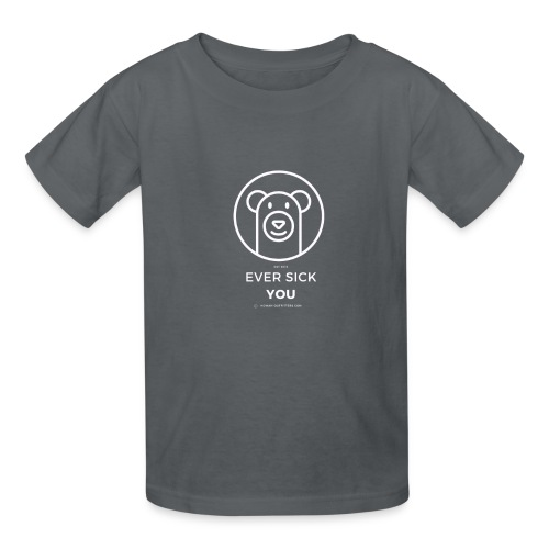 Ever Sick You - Kids' T-Shirt