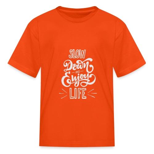 Slow down and enjoy life - Kids' T-Shirt