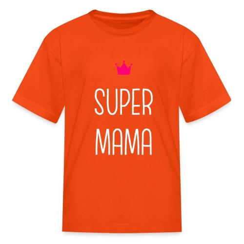 Super Mama - Kids' T-Shirt