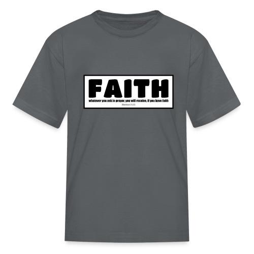 Faith - Faith, hope, and love - Kids' T-Shirt