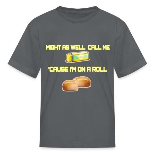 On A Roll Shirt - Kids' T-Shirt