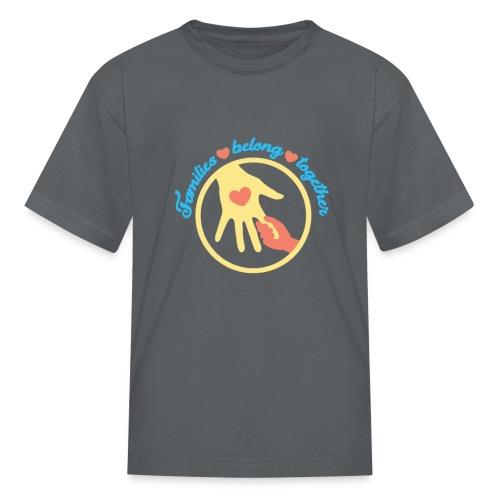 families belong together - Familias Unidas No.. - Kids' T-Shirt