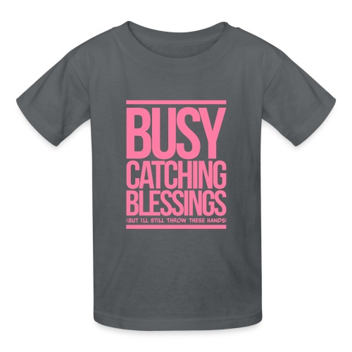 Busy Catching Blessings - Kids' T-Shirt