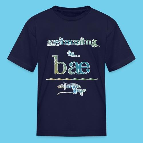 swimming is bae - Kids' T-Shirt