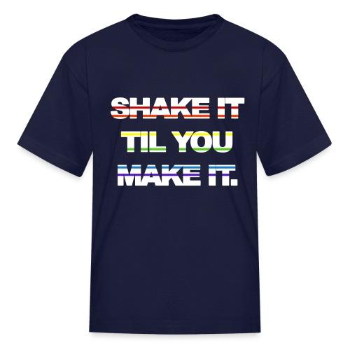 shake It Til You Make It - Kids' T-Shirt