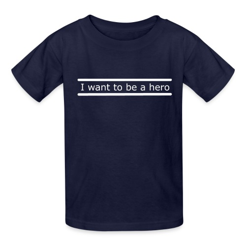 I want to be a hero. - Kids' T-Shirt
