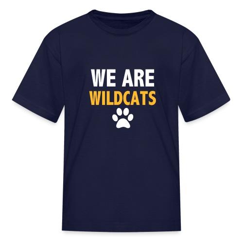 We Are Wildcats - Kids' T-Shirt