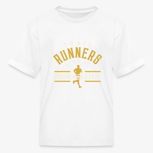 Trail Runners Like It Rough & Dirty - Kids' T-Shirt