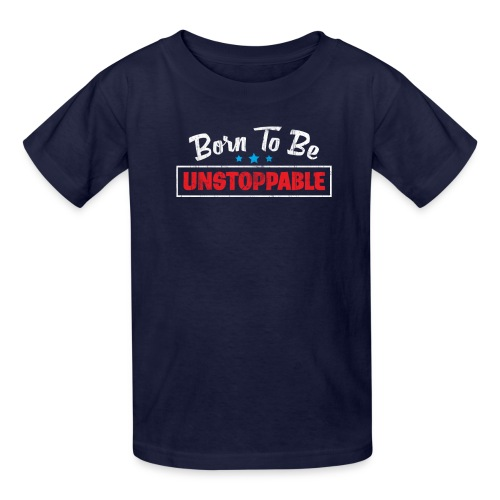 Born To Be Unstoppable - Kids' T-Shirt