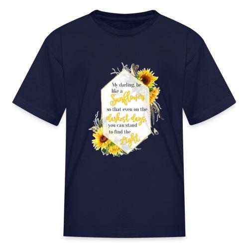Be a Sunflower - Kids' T-Shirt
