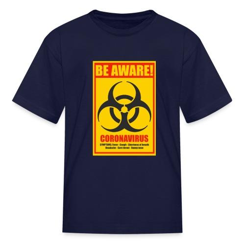 Be aware! Coronavirus biohazard warning sign - Kids' T-Shirt